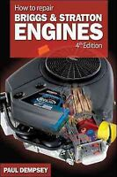 How to Repair Briggs & Stratton Engines, Paperback by Dempsey, Paul, Brand Ne...