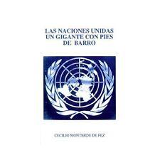 Las Naciones Unidas un Gigante on Pies de Barro by Cecilio Monterde (2000,...