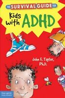 Survival Guide for Kids With ADHD, Paperback by Taylor, John F., Ph.D., Brand...