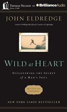 Wild at Heart : Discovering the Secret of a Man's Soul by John Eldredge...