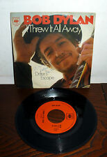 """BOB DYLAN I THREW IT ALL AWAY  7"""" PS  ITALY 1969 - DRIFTER'S ESCAPE"""
