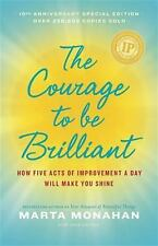 The Courage to be Brilliant - 10th Anniversary Edition: How Five Acts of