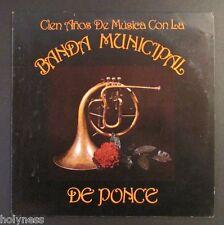 CIEN AÑOS DE MUSICA CON LA BANDA MUNICIPAL DE PONCE / LP RECORD / PUERTO RICO
