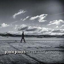 JOHN JONES - NEVER STOP MOVING  CD NEU