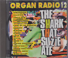 Organ Radio 12 : The Shark That Suzie Ate CD Coptic Rain Miocene Latch Stoopi
