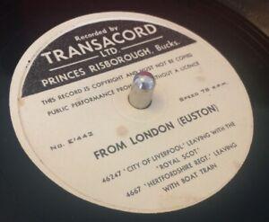 "10"" SHELLAC 78rpm FROM LONDON (EUSTON) TRANSACORD TRAIN SOUNDS."