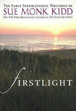 NEW - Firstlight: The Early Inspirational Writings of Sue Monk Kidd