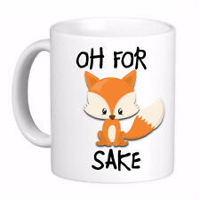 Oh For Fox Sake F#$% Coffee Cup Mug, Printed on 2 sides for Left & Right hands