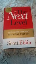 The Next Level: What Insiders Know about Executive Success (Scott Eblin) SIGNED
