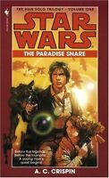 The Paradise Snare (Star Wars, The Han Solo Trilogy #1) (Book 1) by A. C. Crispi
