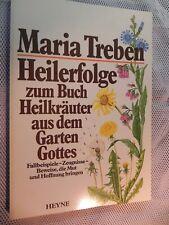 Maria Treben. Heilerfolge zum Buch Heilkräuter aus dem Garten Gottes. Heyne Verl