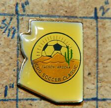 "TUCSON CDO SOCCER CLASSIC CANYON DEL ORO ARIZONA METAL 1"" LAPEL PIN"