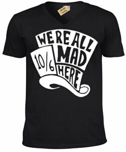 mad Hatter T-Shirt We are all mad here alice in wonderland Mens V-Neck gift