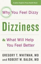 Dizziness: Why You Feel Dizzy and What Will Help You Feel Better (Paperback or S