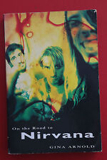 ON THE ROAD TO NIRVANA by Gina Arnold (Paperback, 1995)