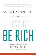 How to Be Rich : It's Not What You Have. It's What You Do with What You Have