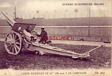 "GUERRE EUROPEENE 1914 - 1915 CANON SCHNEIDER DE 42"" DE CAMPAGNE"