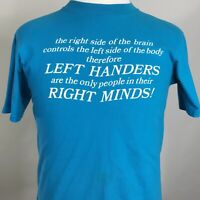 VTG LEFT HANDERS IN THEIR RIGHT MIND FUNNY BLUE SINGLE STITCH USA T SHIRT SIZE L