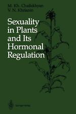 Sexuality in Plants and Its Hormonal Regulation by M. Kh. Chailakhyan and V....