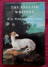 THE ENGLISH WHIPPET DOG BOOK BY E G WALSH & MARY LOWE 1984 1ST EDITION