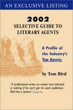 Tom Bird's 2002 Selective Guide to Literary Agents: The Ultimate Guide for the
