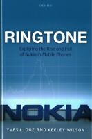 Ringtone : Exploring the Rise and Fall of Nokia in Mobile Phones, Hardcover b...