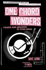 One Chord Wonders: Power and Meaning in Punk Rock by Laing, Dave