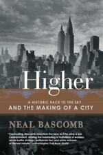 Higher : A Historic Race to the Sky and the Making of a City by Neal Bascomb (20