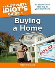 Buying a Home - The Complete Idiot's Guide by Peter Richmond and Bridget...