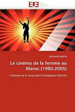Le cinéma de la femme au Maroc (1980-2005): L'homme et le corps dans l'imaginair
