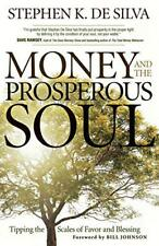 Money and the Prosperous Soul: Tipping the Scales of Favor and Blessing by DeSil