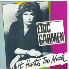 45 TOURS--ERIC CARMEN--IT HURTS TOO MUCH--1980