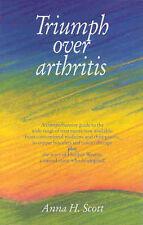 Triumph Over Arthritis by Anna Scott (Paperback, 1991)