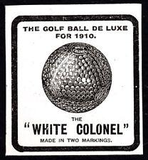 1910 The White Colonel golf ball small print ad The Golf Ball De luxe
