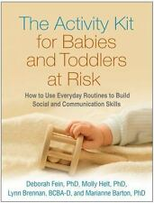 The Activity Kit for Babies and Toddlers at Risk : How to Use Everyday...