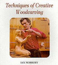 TECHNIQUES OF CREATIVE WOODCARVING., Norbury, Ian., Used; Good Book