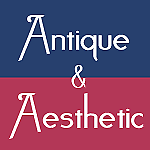 Antique and Aesthetic