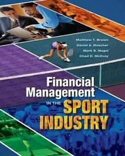 Financial Management in the Sport Industry by Matthew T. Brown (2010, Paperback)