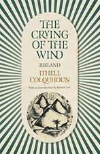 The Crying of the Wind: Ireland by Stewart Lee, Ithell Colquhoun | Paperback Boo