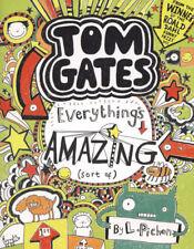 Tom Gates: Everything's amazing (sort of) by Liz Pichon (Paperback)