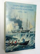 Ships Employed in the South Sea Trade 1775-1861; A.G.E Jones, Softcover, 1986