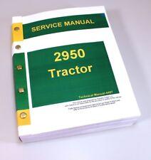 SERVICE SHOP MANUAL FOR JOHN DEERE 2950 TRACTOR REPAIR TM4407 FREE USA SHIP!!