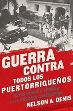 Guerra Contra Todos los Puertorrique?os: Revoluci?n y Terror en la Colonia Am...
