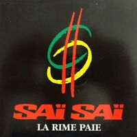 SAI SAI : LA RIME PAIE - [ CD SINGLE ]