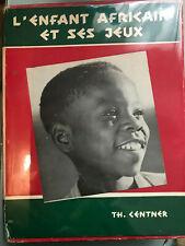 L'enfant africain et ses jeux dans le cadre de la vie traditionnelle au Katanga.