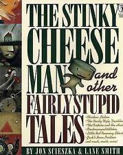 The Stinky Cheese Man and Other Fairly Stupid Tales by Jon Scieszka, Lane Smith (Paperback, 1993)