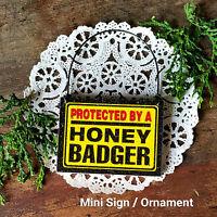 DecoWords Mini Sign HONEY BADGER Wood Ornament  Gag Gift Cubicle Decoration USA