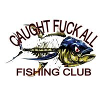Caught F**K ALL Club, Fishing DECAL, Diecut vinyl adhesive sticker 110x80mm