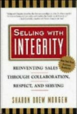 Selling with Integrity: Reinventing Sales Through Collaboration,-ExLibrary