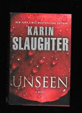 UNSEEN, A NOVEL BY KAREN SLAUGHTER, 1913, STATED FIRST EDITION